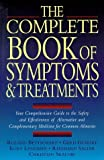 img - for The Complete Book of Symptoms and Treatments: Your Comprehensive Guide to the Safety and Effectiveness of Alternative and Complementary Medicine for Common Ailments by Glaeske, Gerd, Langbein, Kurt, Skalnik, Christian, Saller, R (1998) Paperback book / textbook / text book