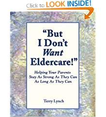 But I Don't Want Elder Care!
