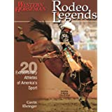 Rodeo Legends: Twenty Extraordinary Athletes of America's Sportby Gavin Ehringer
