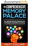 The Comprehensive Memory Palace: The ultimate memory improvement technique to remember everything (Study skills, memory improvement, and skill acquisition Book 2) (English Edition)