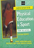 Advanced Physical Education & Sport for As-Level (0748753036) by Honeybourne, John