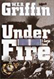 Under Fire: A Corps Novel (Random House Large Print) (0375431608) by Griffin, W.E.B.
