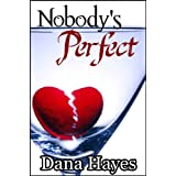Nobody's Perfect ~ Dana Hayes