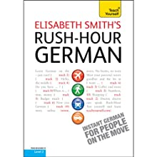 Rush-Hour German: Teach Yourself Audiobook by Elisabeth Smith Narrated by Elisabeth Smith