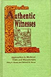 img - for Authentic Witnesses: Approaches to Medieval Texts and Manuscripts (Publications in Medieval Studies) book / textbook / text book