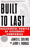 Built to Last: Successful Habits of Visionary Companies (0887307396) by James C. Collins