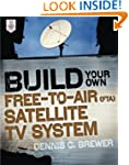 Build Your Own Free-to-Air (FTA) Sate...