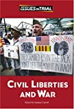 Civil Liberties and War (Issues on Trial)