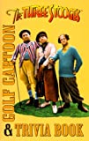 The Three Stooges: Golf Cartoon and Trivia Book