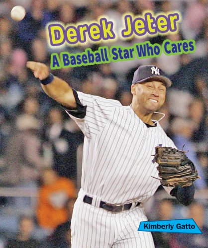 Derek Jeter: A Baseball Star Who Cares (Sports Stars Who Care)