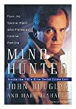 Mindhunter: Inside the FBI's Elite Serial Crime Unit (0684803763) by Douglas, John E.