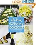 The Knot Ultimate Wedding Lookbook: M...