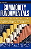 img - for Commodity Fundamentals: How to Trade the Precious Metals, Energy, Grain, and Tropical Commodity Markets   [COMMODITY FUNDAMENTALS] [Hardcover] book / textbook / text book