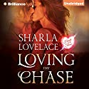 Loving the Chase: Heart of the Storm book 1 Audiobook by Sharla Lovelace Narrated by Lauren Ezzo