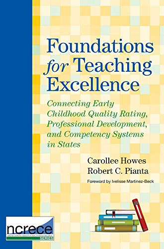 Foundations for Teaching Excellence: Connecting Early Childhood Quality Rating, Professional Development, and Competency