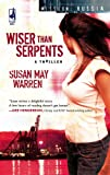 Wiser Than Serpents (Mission: Russia #3) (Steeple Hill Women's Fiction #62)