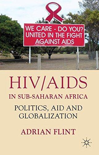 HIV/AIDS in Sub-Saharan Africa: Politics, Aid and Globalization