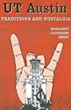 img - for UT Austin Traditions and Nostalgia by Margaret Catherine Berry (1992-04-01) book / textbook / text book