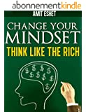 Millionaire Mindset - Rich Think Differently (Make Money series) (English Edition)