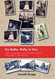 Sarah Bussy To Bella, Nelly & Jos: Letters from Their Grandmother About Long Ago & Other Places