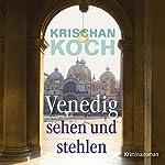 Venedig sehen und stehlen | Krischan Koch