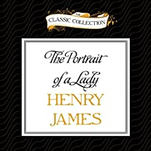The Portrait of a Lady (       UNABRIDGED) by Henry James Narrated by Laural Merlington