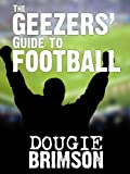 img - for The Geezers' Guide To Football book / textbook / text book