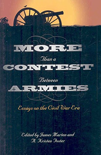 [More Than a Contest Between Armies: Essays on the Civil War Era] (By: James Marten) [published: May, 2008]