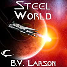 Steel World: Undying Mercenaries, Book 1 (       UNABRIDGED) by B. V. Larson Narrated by Mark Boyett