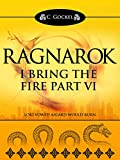 Ragnarok: I Bring the Fire Part VI (Loki Vowed Asgard Would Burn)