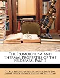 img - for The Isomorphism and Thermal Properties of the Feldspars, Part 1 book / textbook / text book