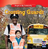 img - for Crossing Guards (People in My Community (Paperback)) book / textbook / text book