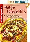 K�stliche Ofen-Hits: Neue Ideen f�r A...