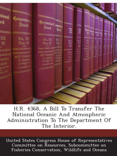 hr-4368-a-bill-to-transfer-the-national-oceanic-and-atmospheric-administration-to-the-department-of-