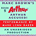 Arthur Accused! Audiobook by Marc Brown Narrated by Mark Linn-Baker