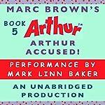 Arthur Accused! | Marc Brown