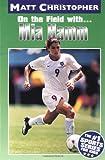 Mia Hamm: On the Field with... (Matt Christopher Sports Bio Bookshelf)