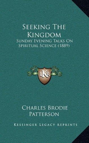Seeking the Kingdom: Sunday Evening Talks on Spiritual Science (1889)