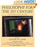 Philosophy for the 21st Century: A Comprehensive Reader