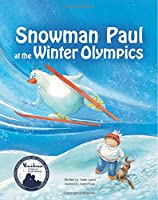 SNOWMAN PAUL at the WINTER OLYMPICS (Volume 2)