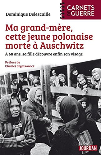 ma-grand-mere-cette-jeune-polonaise-morte-a-auschwitz-a-68-ans-sa-fille-decouvre-enfin-son-vrai-visa