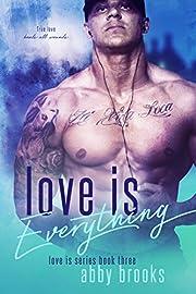 Love Is Everything (Maya & Hudson)