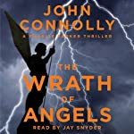 The Wrath of Angels: A Charlie Parker Mystery, Book 11 (       UNABRIDGED) by John Connolly Narrated by Jay Snyder