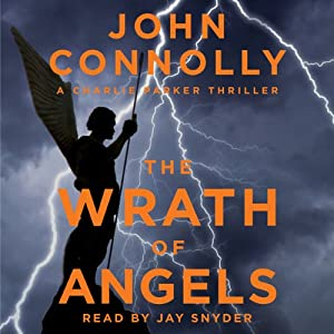 The Wrath of Angels: A Charlie Parker Mystery, Book 11 | [John Connolly]