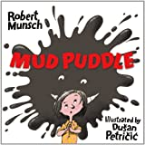 Mud Puddle (Munsch for Kids) (1554514266) by Munsch, Robert