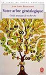 Votre arbre g�n�alogique : guide prat...