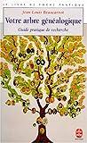 Votre arbre g�n�alogique : guide pratique de recherche