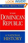 The Dominican Republic: A National Hi...