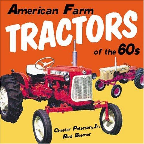 American Farm Tractors in the 1960s (Motorbooks Classic)