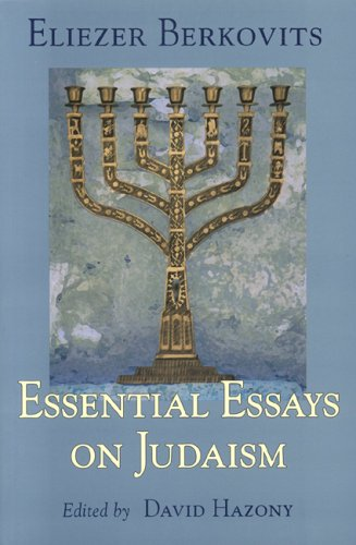essential essays judaism eliezer berkovits Free essential essays on judaism pdf books for pdf download god man and history books for free written by eliezer berkovits and has been published by.